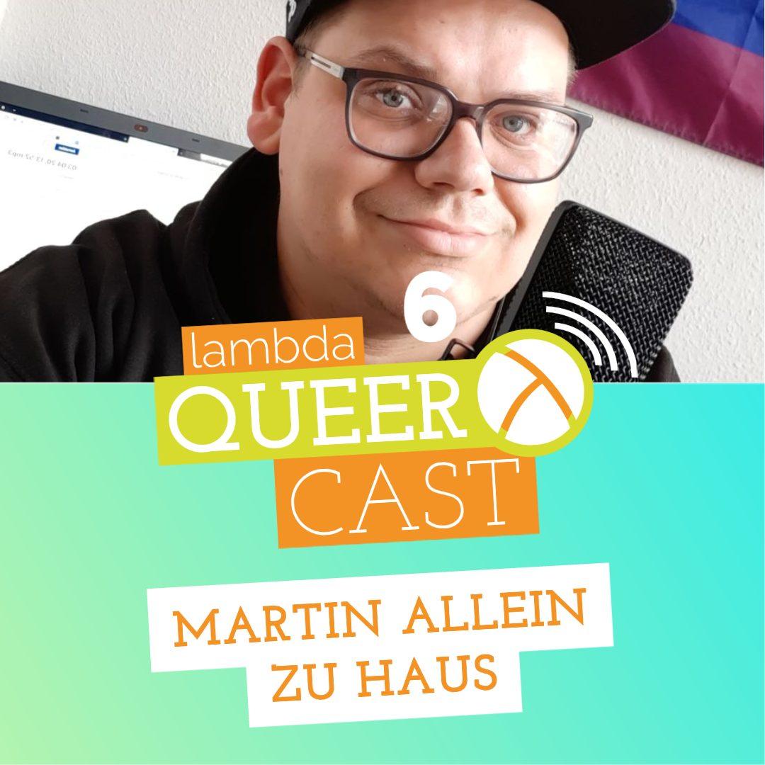 lambda queercast #6 – Martin allein zu Haus