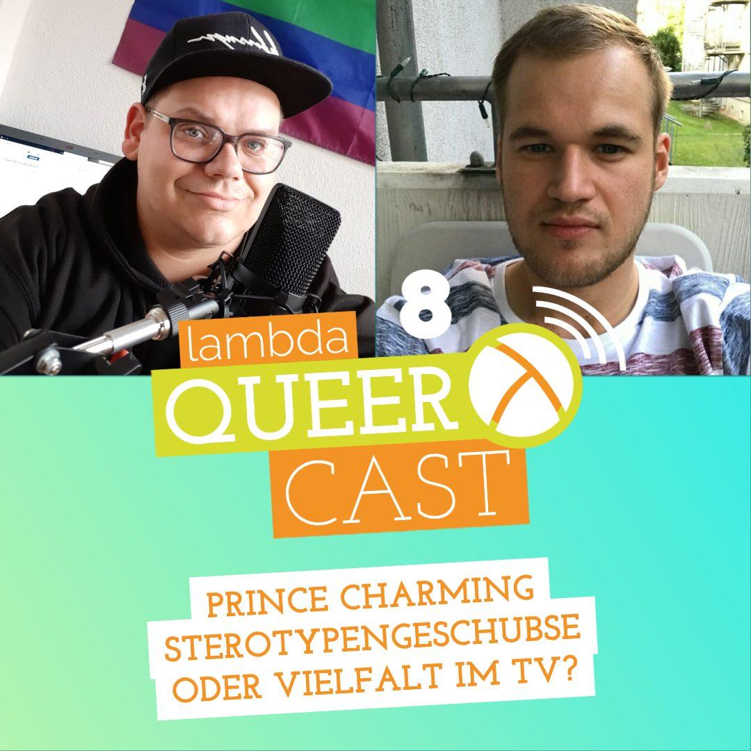 lambda queercast #8 – Prince Charming Sterotypengeschubse oder Vielfalt im TV?