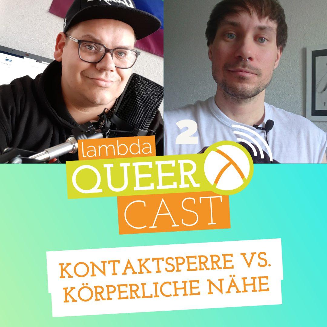 lambda queercast #2 – Kontaktsperre vs. körperliche Nähe